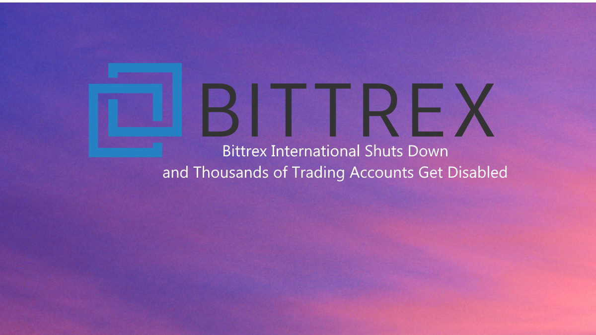 Bittrex-International-Exchange-closed-and Disables-Thousands-of-Trading-Accounts