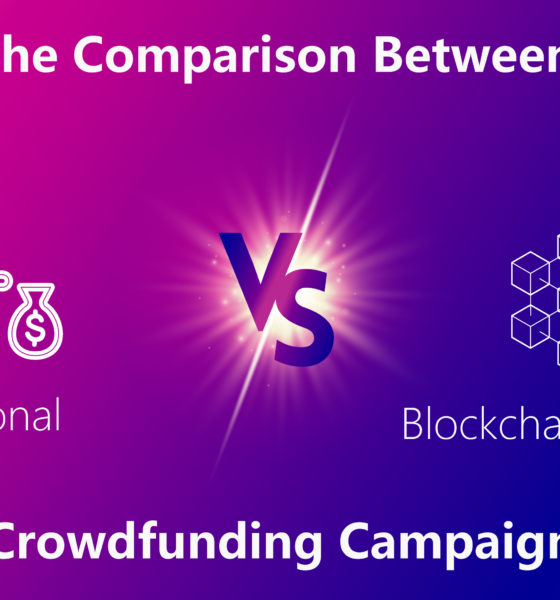 The comparison between Traditional Vs Blockchain-based Crowdfunding Campaign